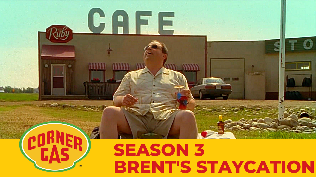 Corner Gas Season 3 Brent's Staycation