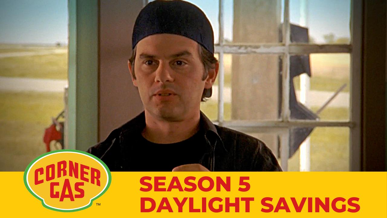 Corner Gas Season 5 Daylight Savings