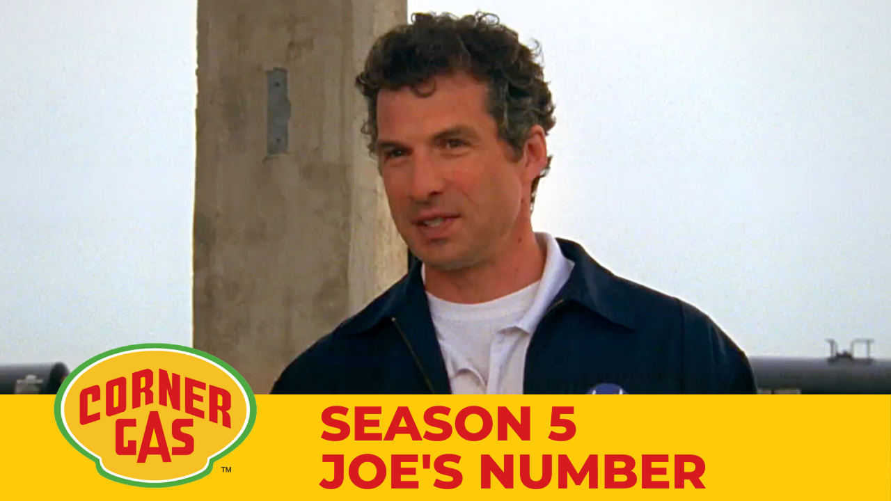 Corner Gas Season 5 Joe's Number