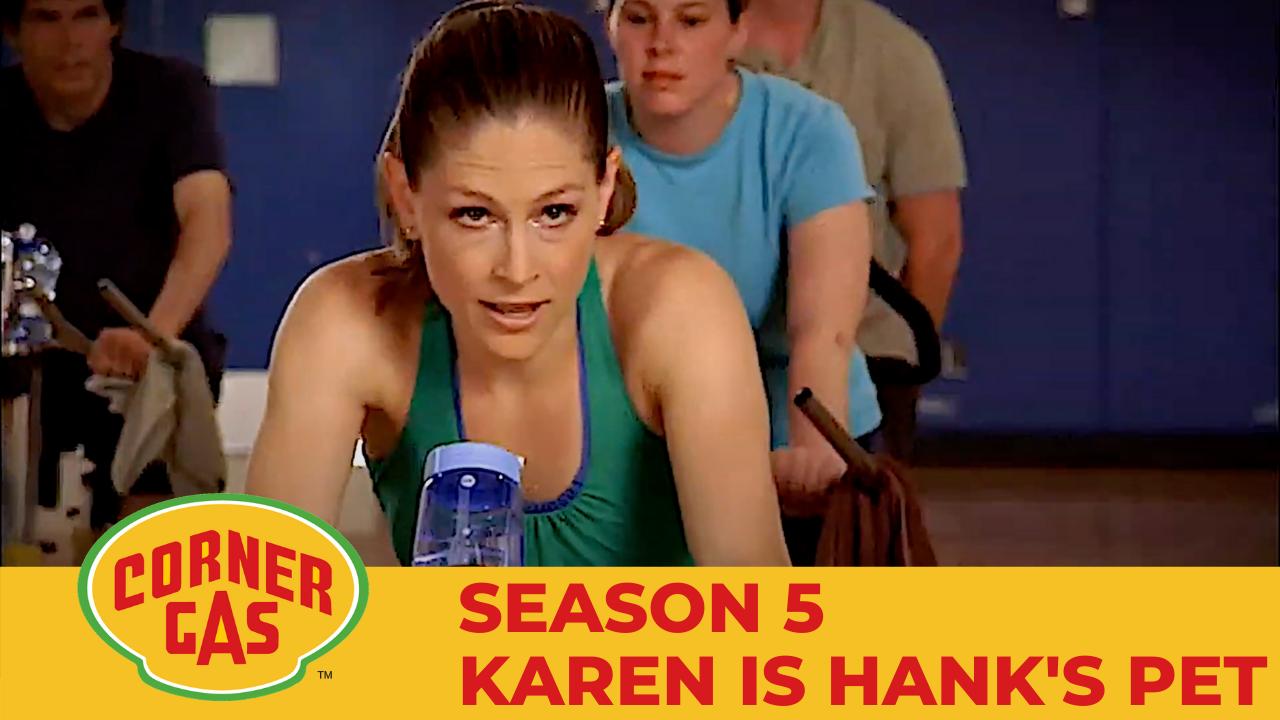 Corner Gas Season 5 Karen is Hank's Pet